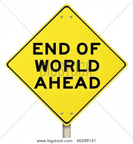 A yellow diamond-shaped road sign cautions people that the end of the world is ahead