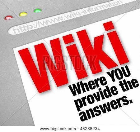 The words Wiki You Provide the Answers on a website that is edited by users and the general public who have control over the information entries on the site