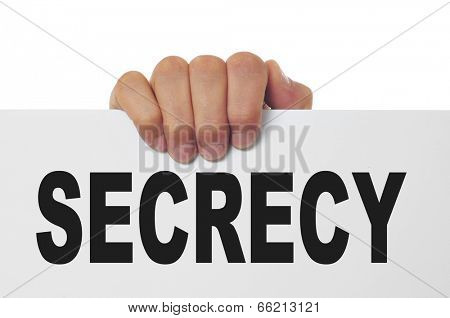 a man hand holding a signboard with the text secrecy written in it