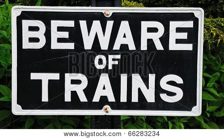 Beware of Trains sign.