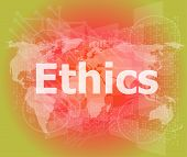 pic of ethics  - ethics word on digital touch screen - JPG