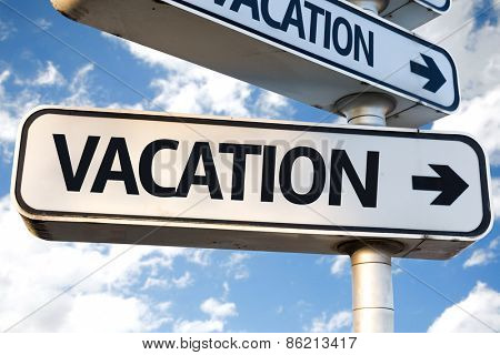 Vacation direction sign on sky background