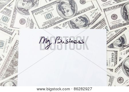 My Business Words And One Hundred Dollar Bills