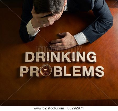 Phrase Drinking Problems and devastated man composition