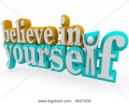 Believe In Yourself - 3D Words