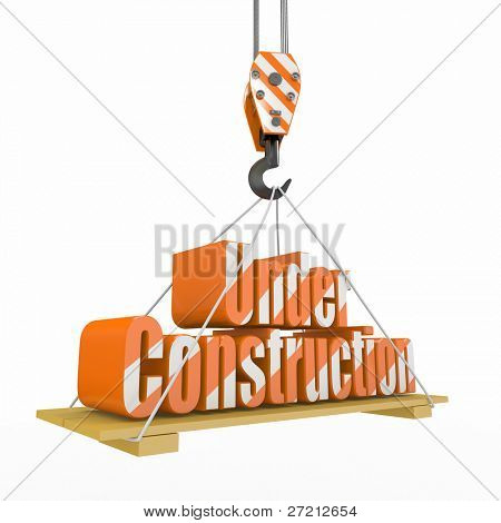 Under Construction. Crane lifts the text on white background. 3d