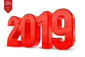2019 Red Metallic Shiny Numbers Isolated On White Background. 3d Isometric New Year Sign For Greetin poster