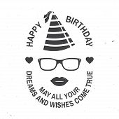 Happy Birthday To You. May All Your Dreams And Wishes Come True. Stamp, Badge, Sticker, Card With Ey poster