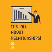 Writing Note Showing It S Is All About Relationships. Business Photo Showcasing Corporate Team Work  poster