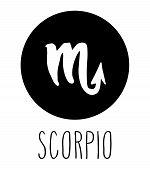 Scorpio Hand Drawn Zodiac Sign. Astrology Design Element. Vector Graphic Illustration In Black Circl poster