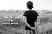 Inspirational Motivational Quote-i Love The Smell Of Possibility In The Morning. A Candid Shot From  poster