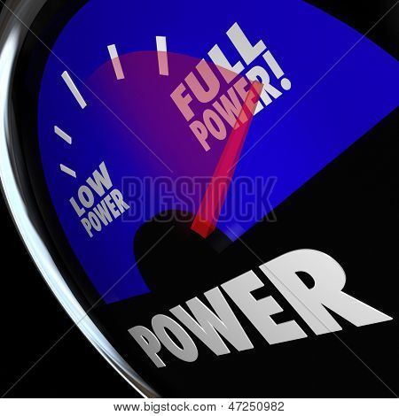 A fuel gauge with needle pointing to Full Power to illustrate being at maximum strength or force