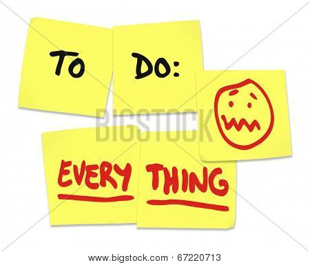 To Do list on yellow sticky notes and word Everything  being stressed and overworked