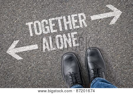 Decision At A Crossroad - Together Or Alone