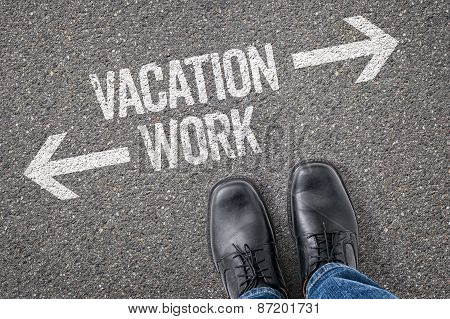 Decision At A Crossroad - Vacation Or Work