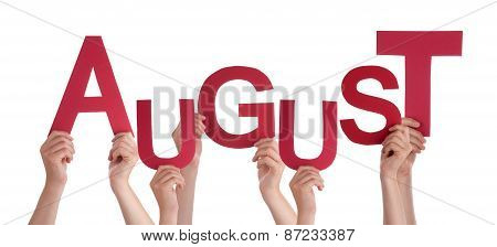 Many People Hands Holding Red Word August