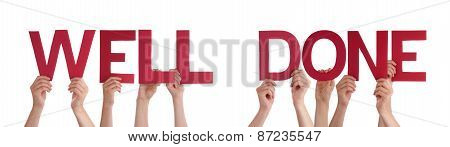 People Hands Holding Red Straight Word Well Done