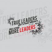 stock photo of leader  - True leaders don - JPG