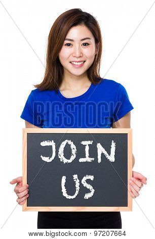 Asian woman hold with chalkboard and showing phrase of join us