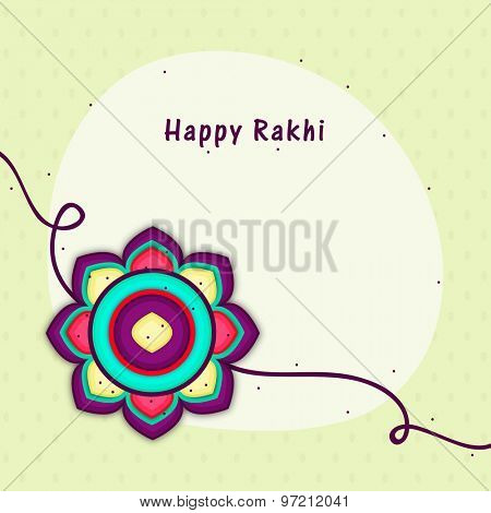 Stylish colorful rakhi with blank space for your wishes for Indian festival, Raksha Bandhan celebration.