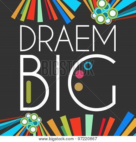 Dream Big Text Black colorful Elements