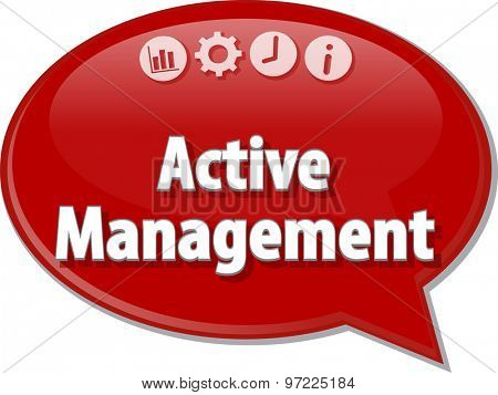 Speech bubble dialog illustration of business term saying Active management