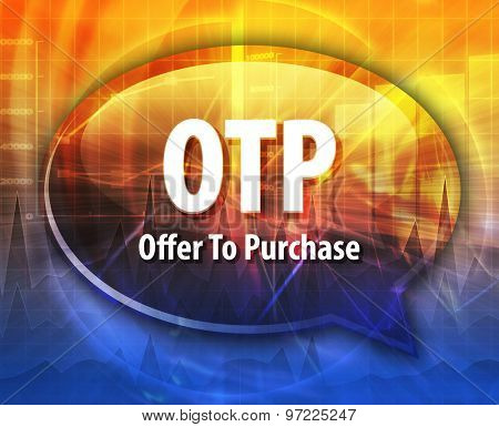 word speech bubble illustration of business acronym term OTP Offer To Purchase