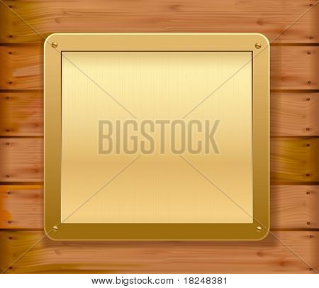 Gold metallic plate on a wooden wall. Vector illustration.