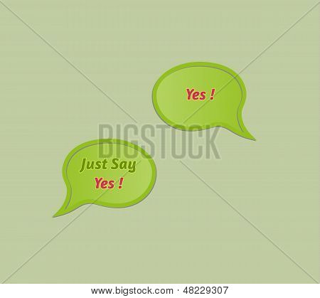 Speak Bubble With Just Say Yes, And Answer Yes