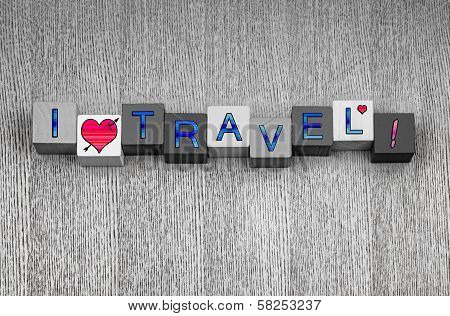 I Love Travel, Sign Series For Traveling, Vacation And  Adventure.