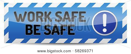 Work Safe Be Safe