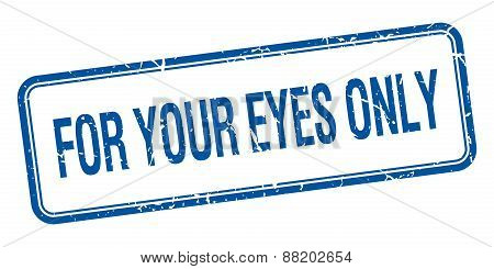 For Your Eyes Only Blue Square Grungy Vintage Isolated Stamp