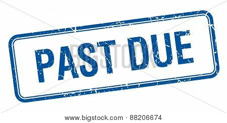 Past Due Blue Square Grungy Vintage Isolated Stamp