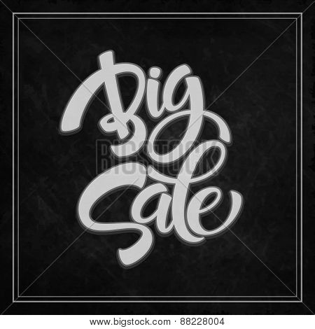 Big Sale Inscription. Calligraphy. Lettering. Vector illustration