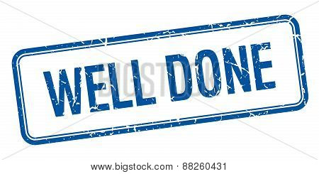Well Done Blue Square Grungy Vintage Isolated Stamp
