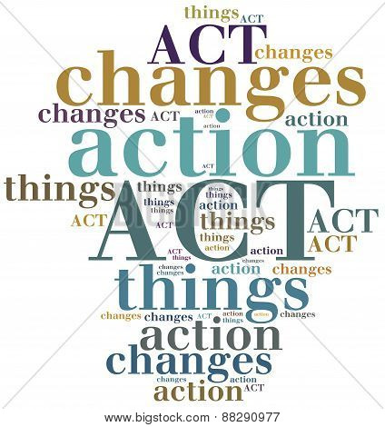 Act. Action Change Things.