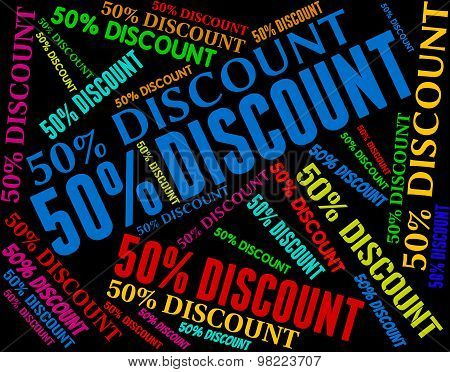 Fifty Percent Off Represents Promotional Savings And Words