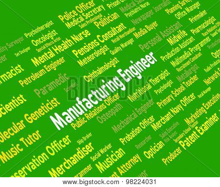 Manufacturing Engineer Represents Industrial Employee And Mechanics