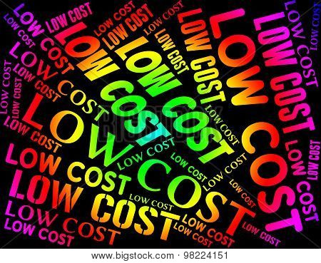Low Cost Represents Moderately Priced And Discount