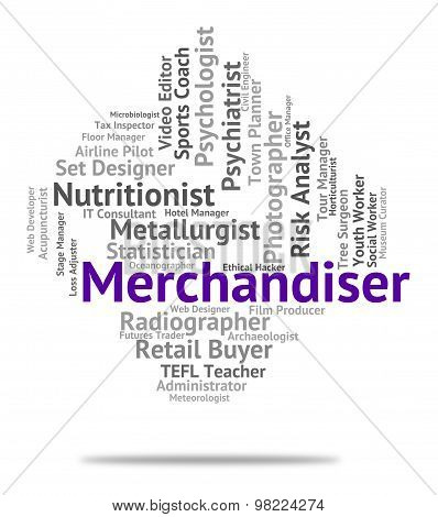 Merchandiser Job Shows Hire Words And Work