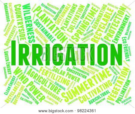 Irrigation Word Represents Irrigating Text And Soaks