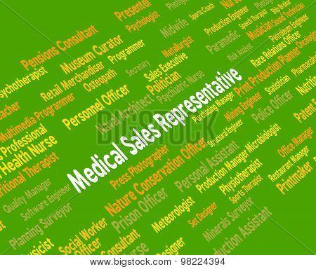 Medical Sales Representative Indicates Salesmen Hiring And Market