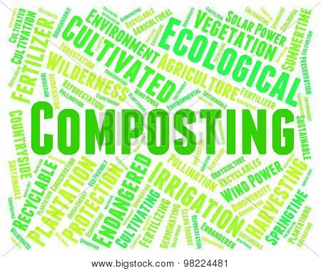 Composting Word Indicates Flower Garden And Fertilize