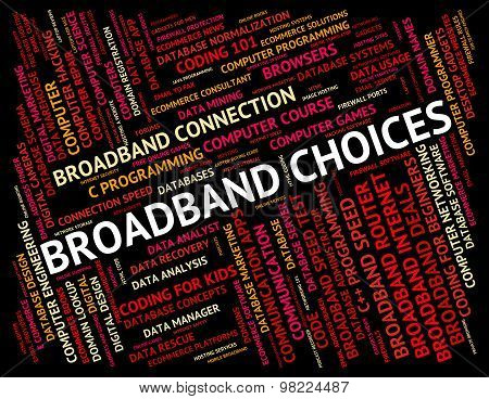 Broadband Choices Means World Wide Web And Alternative