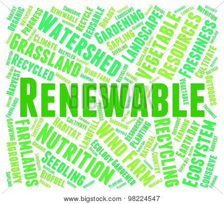 Renewable Word Shows Go Green And Recyclable