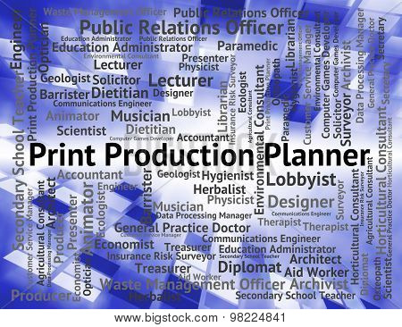 Print Production Planner Represents Making Productions And Career