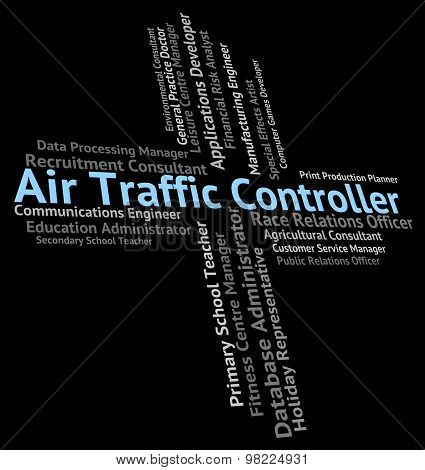 Air Traffic Controller Means Hire Controlling And Official