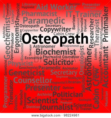 Osteopath Job Indicates Work Osteopathy And Therapy