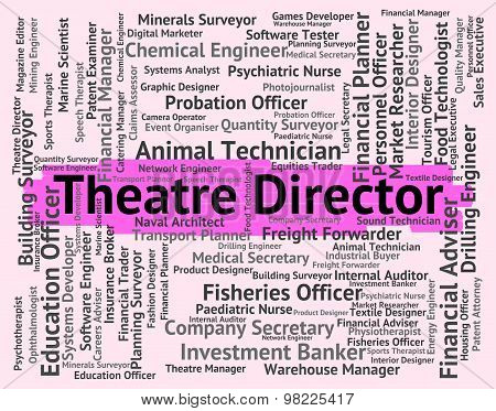 Theatre Director Shows Stage Occupation And Theatres