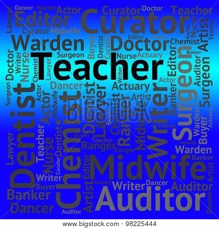 Teacher Job Represents Give Lessons And Career
